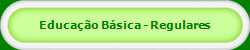 Educa��o B�sica - Regulares